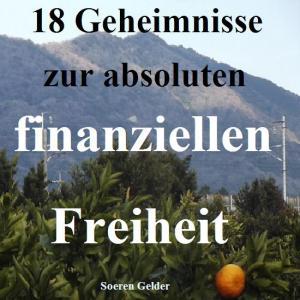 18 Gehemnisse zur finanziellen Freiheit - bei amazon.de als Download erhaeltlich
